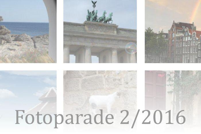 Fotoparade 2/2016: Meine schönsten Schnappschüsse des letzten halben Jahres